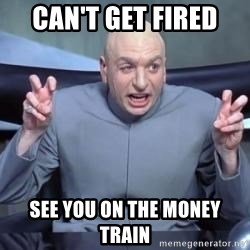 titaniumsalute04  - can't get fired  see you on the money train
