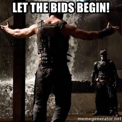 Bane Let the Games Begin - LeT the bIds begin!