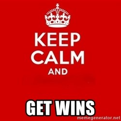 Keep Calm 2 - Get Wins