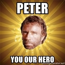 Chuck Norris Advice - Peter You our hero
