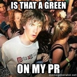 -Sudden Clarity Clarence - IS THAT A GREEN ON MY PR