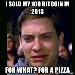 crying peter parker - i sold my 100 bitcoin in 2013 for what? for a pizza