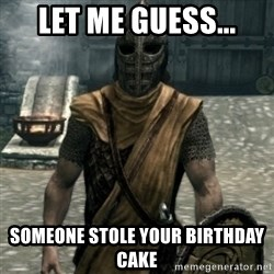 skyrim whiterun guard - let me guess... someone stole your birthday cake
