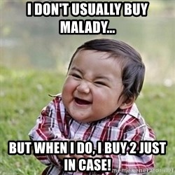 Niño Malvado - Evil Toddler - I don't USUALLY buy Malady...  But when i do, i buy 2 just in case!
