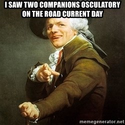 Ducreux - I saw two companions osculatory on the road current day