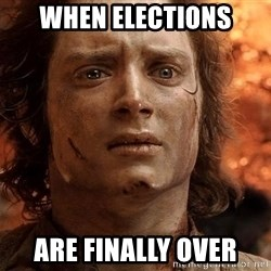 Frodo  - when elections are finally over