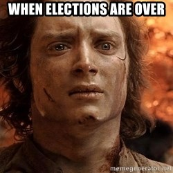 Frodo  - when elections are over