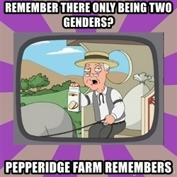 Pepperidge Farm Remembers FG - remember there only being two genders? pepperidge farm remembers
