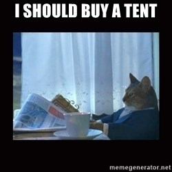 i should buy a boat cat - I should buy a tent