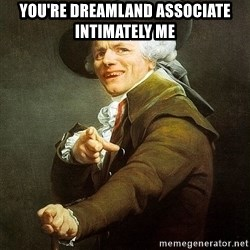 Ducreux - You're dreamland associate intimately me