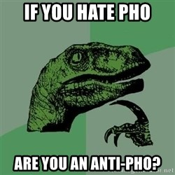 Raptor - If you hate pho Are you an anti-pho?