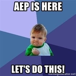 Success Kid - aep is here let's do this!