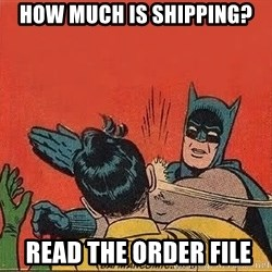 batman slap robin - HOW much is SHIPPING?  REAd the order file