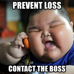 fat chinese kid - Prevent Loss ConTacT the boss