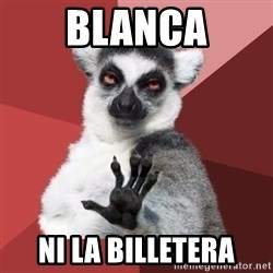 Chill Out Lemur - Blanca ni la billetera