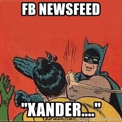 "batman slap robin - fb newsfeed ""xander...."""