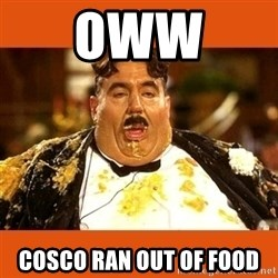 Fat Guy - Oww  Cosco ran out of food