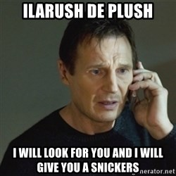 taken meme - Ilarush de plush i will look for you and I will give you a snickers