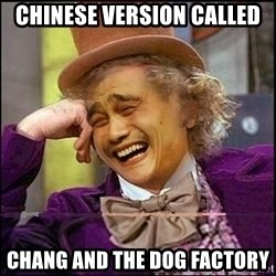 yaowonkaxd - chinese version called chang and the dog factory