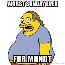 Comic Book Guy Worst Ever - Worst sUnday ever For mundt
