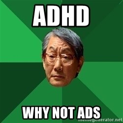 High Expectations Asian Father - adhd why not ads