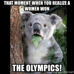 Koala can't believe it - That moment when you realize a women won The olympics!