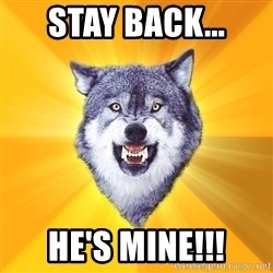 Courage Wolf - Stay back... He's mine!!!