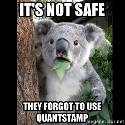 Koala can't believe it - iT's not safe they forgot to use quantstamp