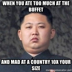 Kim Jong-Fun - When you ate too much at the buffet and mad at a country 10x your size