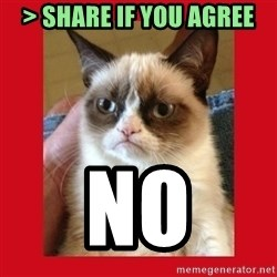 No cat - > share if you agree NO