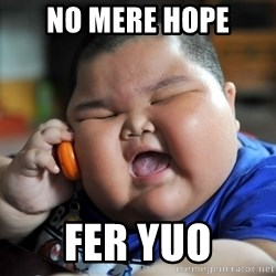 Fat Asian Kid - No mere Hope fer yuo