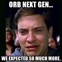 crying peter parker - ORB Next Gen... We expected so much more.