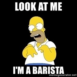 look-marge - Look at me  I'm a Barista