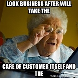 Internet Grandma Surprise - Look business after will take the  Care of customer itself and the