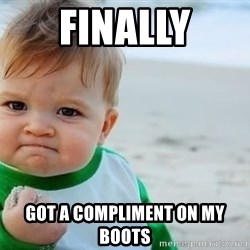 fist pump baby - Finally Got a compliment on my boots