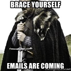 Brace Yourselves.  John is turning 21. - Brace yourself Emails are coming