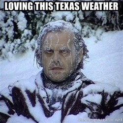 Frozen Jack - Loving this Texas Weather