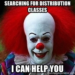 Pennywise the Clown - searching for distribution classes I can help you