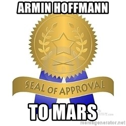 official seal of approval - Armin Hoffmann to mars