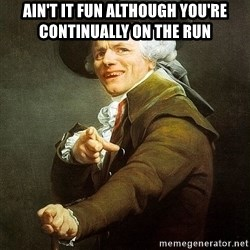 Ducreux - Ain't it fun although you're continually on the run