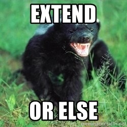 Honey Badger Actual - extend or else