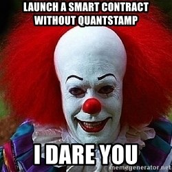 Pennywise the Clown - Launch A smart contract without Quantstamp I Dare You