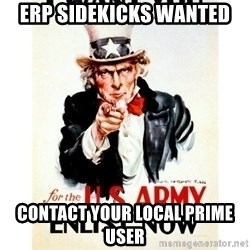 I Want You - Erp sidekicks wanted Contact your local prime user