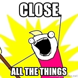 X ALL THE THINGS - Close  All the things