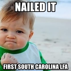 fist pump baby - nailed it first south carolina lfa