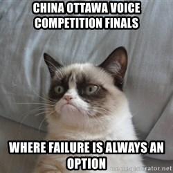 Grumpy cat good - China ottawa voice competition finals  where failure is always an option