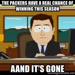 south park aand it's gone - the packers have a real chance of winning this season aand it's gone