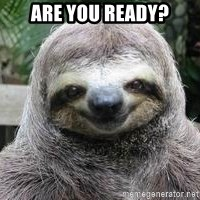 Sexual Sloth - Are you ready?