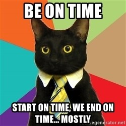 Business Cat - Be on Time Start on time, we end on time... mostly