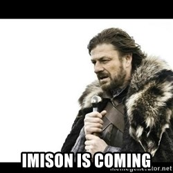 Winter is Coming - imison is coming
